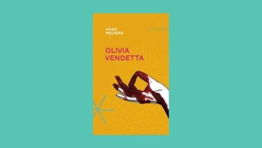 La chronique littéraire : Olivia Vendetta